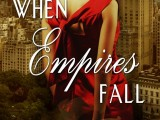Exciting News! The New & Improved Edition of When Empires Fall Is Available!